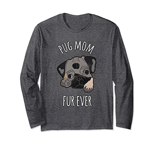 Unisex Trending Pug | Pug Mom Fur Ever Long Sleeve T-Shirt Large Dark Heather (Pug Off T-shirt)