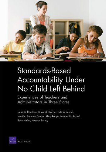 Standards-Based Accountability Under No Child Left Behind: Experiences of Teachers and Administrators in Three States
