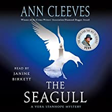 The Seagull: A Vera Stanhope Mystery, Book 8 Audiobook by Ann Cleeves Narrated by Janine Birkett