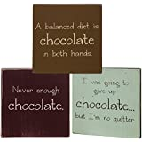 CWI Gifts Chocolate Sayings on Mini Wooden Block Signs (Set of 3), 4""