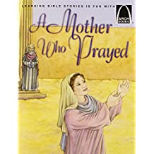 A Mother Who Prayed (Arch Books)