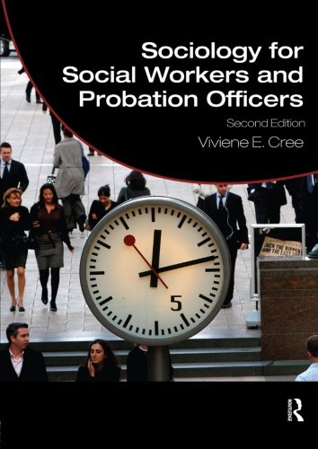 Sociology for Social Workers and Probation Officers (Student Social Work)