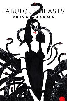 Fabulous Beasts: A Tor.Com Short Story (A Tor.Com Original) by [Sharma, Priya]