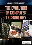 The Evolution of Computer Technology (Evolving Technology)