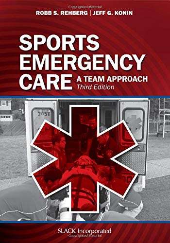Sports Emergency Care: A Team Approach by Slack Incorporated