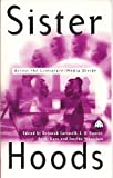 Sisterhoods : Feminists in Film and Fiction, Cartmell, Deborah and Hunter, I. Q., 0745312187