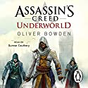 Assassin's Creed: Underworld Audiobook by Oliver Bowden Narrated by Gunnar Cauthery