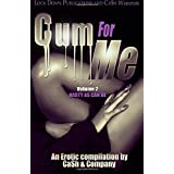 Cum For Me 2: Nasty As Can Be (Volume 2)