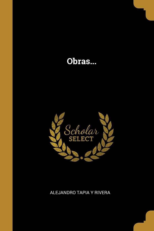 Obras...: Amazon.es: Alejandro Tapia y Rivera: Libros