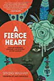 A Fierce Heart: Finding Strength, Wisdom, and Courage in Any Moment