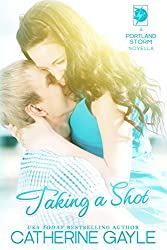 Taking a Shot (Portland Storm Book 3)