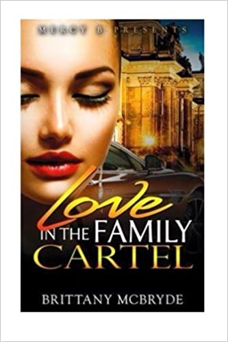 Love In The Family Cartel: Brittany S McBryde: 9781523243501 ...