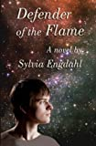 Defender of the Flame, Sylvia Engdahl, 0615804349