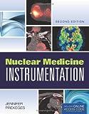 Nuclear Medicine Instrumentation, Jennifer Prekeges, 1449645372