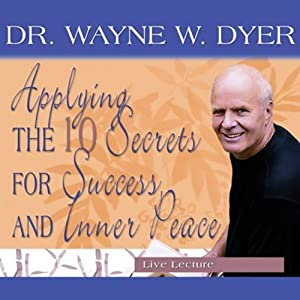 Applying the 10 Secrets for Success and Inner Peace Rede