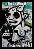 I Am Addict, Dennis Wright, 1452085536