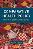 Comparative Health Policy, Robert H. Blank, Viola Burau, 1137023562