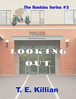 Looking Out (Rookies Series # 3) by [Killian, T. E.]