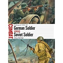 German Soldier vs Soviet Soldier: Stalingrad 1942–43