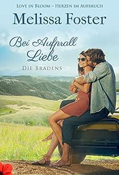 Bei Aufprall Liebe: Jake Braden (Die Bradens in Trusty, CO 6) (German Edition) by [Foster, Melissa]