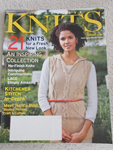 Interweave Knits Magazine. Spring 2010. 21 Knits for a Fresh New Look