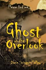 Ghost of the Overlook: Please find me... (Shadow Folk) (Volume 1) by Diane Stringam Tolley (2016-06-03)
