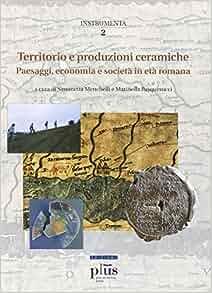 Territorio e produzioni ceramiche: paesaggi, economia e