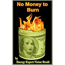 No Money to Burn (The Power to Change, how to save money. Book 1)