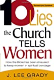 Ten Lies The Church Tells Women: How the Bible Has Been Misused to Keep Women in Spiritual Bondage
