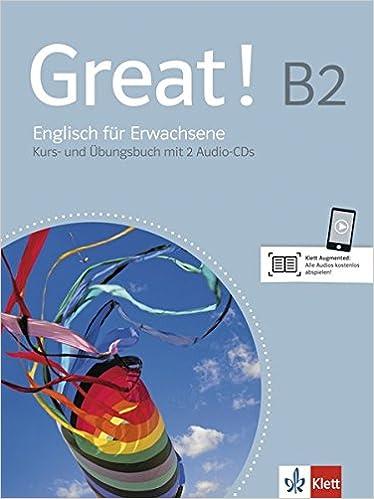 Great! B2: Englisch für Erwachsene. Lehr- und Arbeitsbuch mit 2 ...