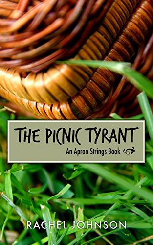 The Picnic Tyrant: An Apron Strings Book (Picnic Apron)