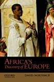 Africa's Discovery of Europe, David Northrup, 0199941211
