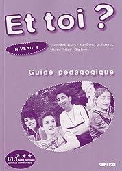 ET Toi?: Guide Pedagogique 4