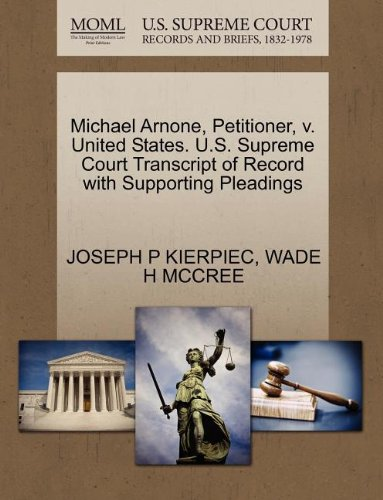 Michael Arnone, Petitioner, v. United States. U.S. Supreme Court Transcript of Record with Supporting Pleadings