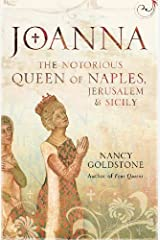 Joanna: The Notorious Queen of Naples, Jerusalem and Sicily Kindle Edition