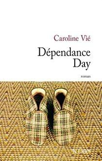 Dépendance day par Vié