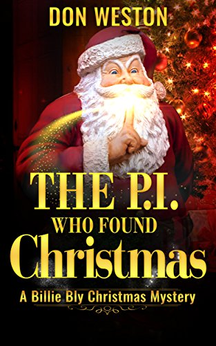 A Christmas Mystery.The Pi Who Found Christmas A Christmas Mystery Billie Bly Series Book 4