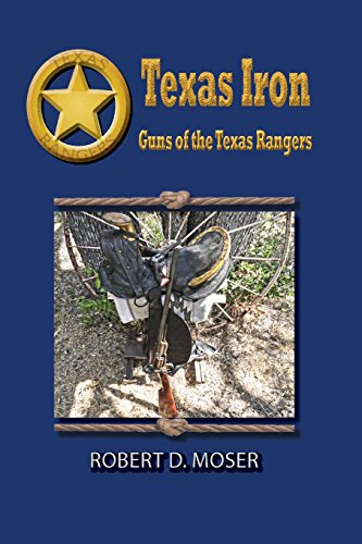 Texas Iron: The Guns of the Texas Rangers Texas Irons Star