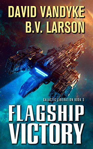Flagship Victory (Galactic Liberation Book 3)