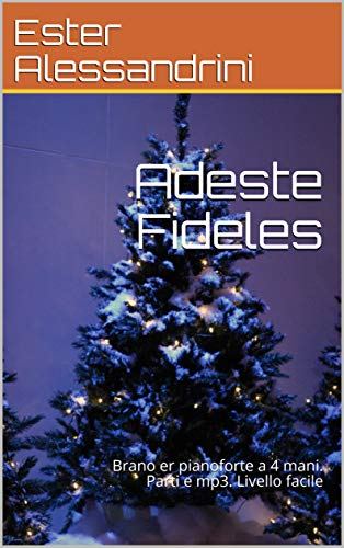 - Adeste Fideles: Brano er pianoforte a 4 mani. Parti e mp3. Livello facile (Italian Edition)