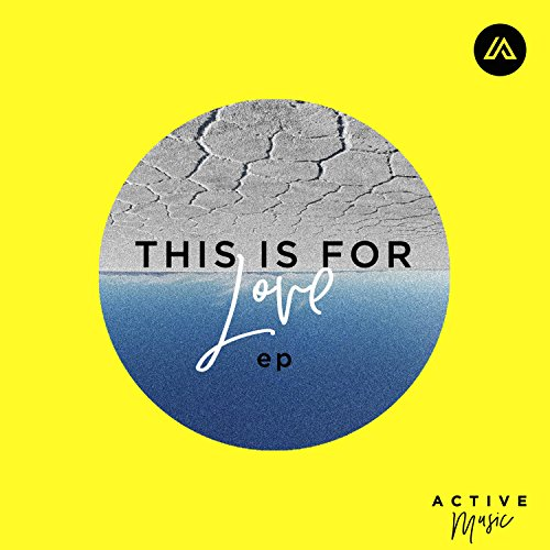 Active Music - This Is for Love 2018