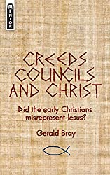 CREEDS, COUNCIL & CHRIST