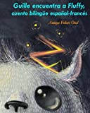 img - for Guille encuentra a Fluffy, biling e espa ol-franc s (Fluffy E-F) (Volume 1) (Spanish Edition) book / textbook / text book