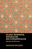 Islamic Modernism, Nationalism, and Fundamentalism: Episode and Discourse