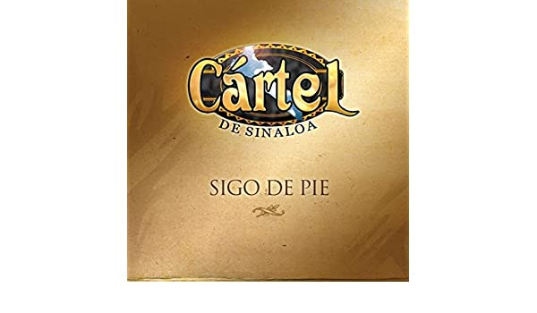 Sigo De Pie by Cártel De Sinaloa on Amazon Music - Amazon.com