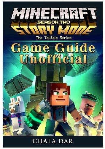 Minecraft Story Mode Season 2, Xbox One, Ps4, Pc, Wiki, Apk, Cheats, Tips, Game Guide Unofficial