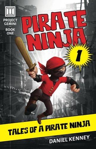 Pirate Ninja 1: Tales of a Pirate Ninja (Project Gemini) (Volume 1)