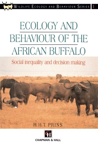 Ecology and Behaviour of the African Buffalo: Social inequality and decision making (Chapman & Hall Wildlife Ecology and Behaviour Series) - African Buffalo