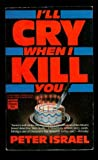I'll Cry When I Kill You, Peter Israel, 0445405937