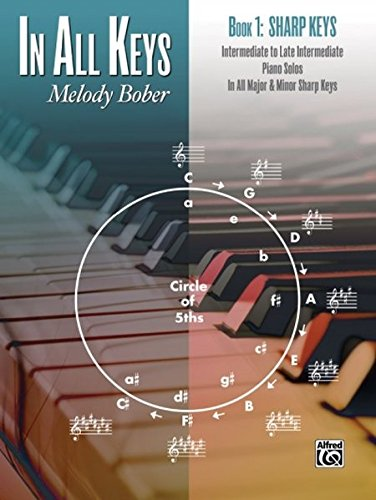 In All Keys -- Sharp Keys, Bk 1: Intermediate to Late Intermediate Piano Solos in All Major and Minor Sharp Keys (First Solo Pieces)